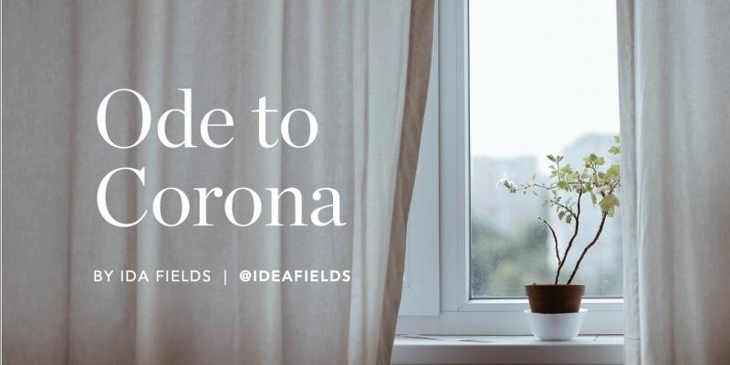 Ode to Corona